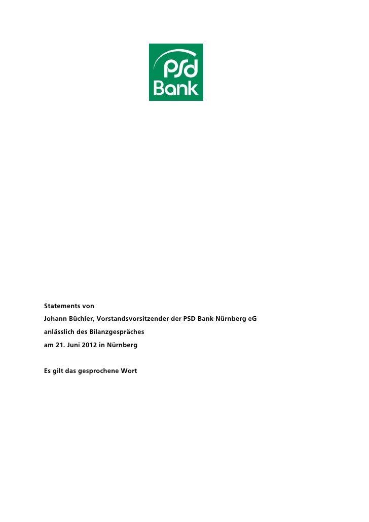 Statements vonJohann Büchler, Vorstandsvorsitzender der PSD Bank Nürnberg eGanlässlich des Bilanzgesprächesam 21. Juni 201...
