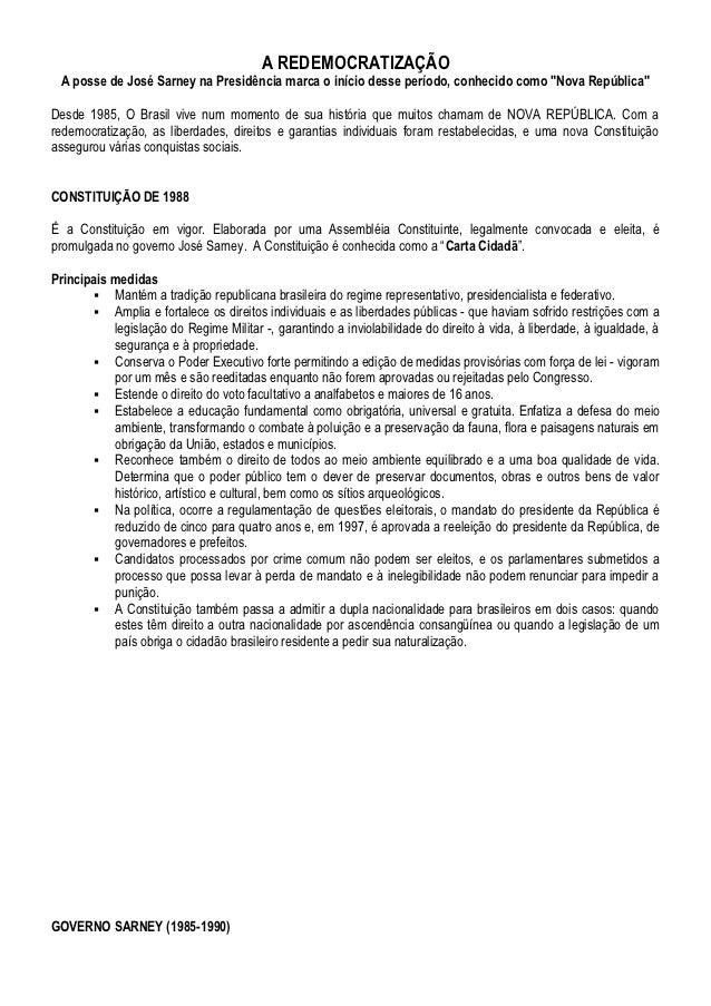 """A REDEMOCRATIZAÇÃO A posse de José Sarney na Presidência marca o início desse período, conhecido como """"Nova República""""Desd..."""