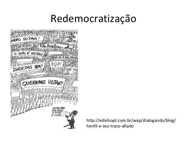 Redemocratização      http://edinhopt.com.br/wap/dialogando/blog/      henfil-e-seu-traco-afiado