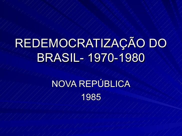 Redemocratização do brasil  1970-1980