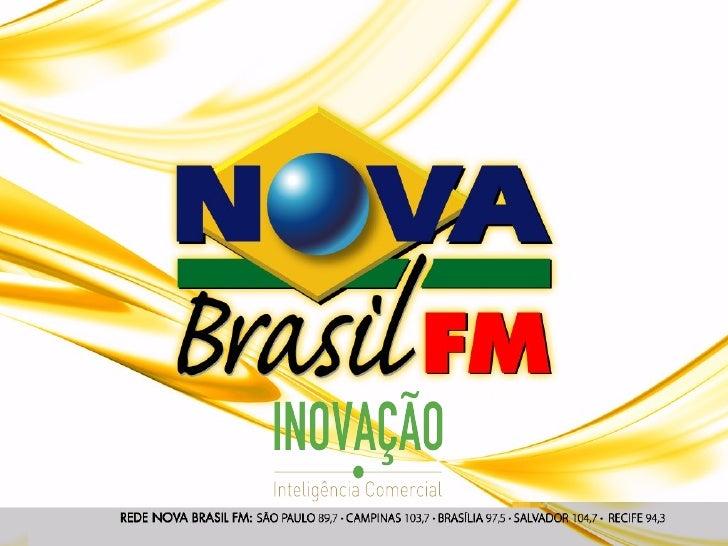 CONCEITO REDE NOVA BRASIL FMNo DNA da Nova Brasil FM encontram-se             Nova Brasil FM de São Paulo, Campinas,todos ...