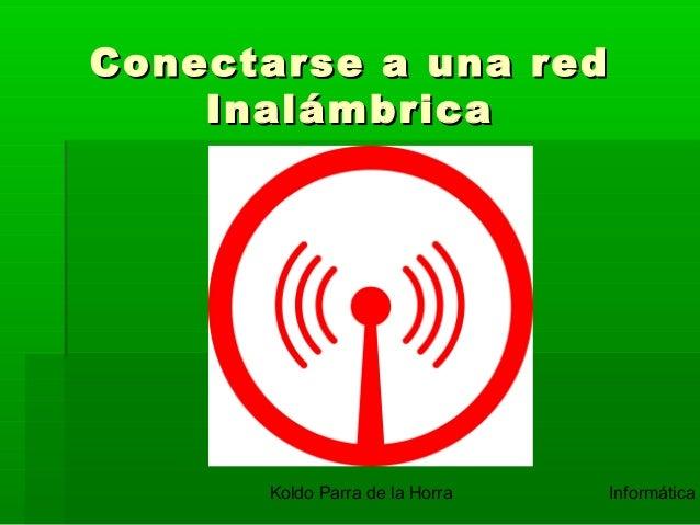 Redes 08-conectarse a una red inalámbrica