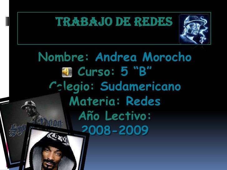 """TRABAJO DE REDES  Nombre: Andrea Morocho       Curso: 5 """"B""""  Colegio: Sudamericano     Materia: Redes       Año Lectivo:  ..."""