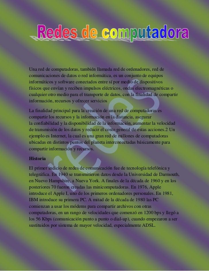 Una red de computadoras, también llamada red de ordenadores, red decomunicaciones de datos o red informática, es un conjun...