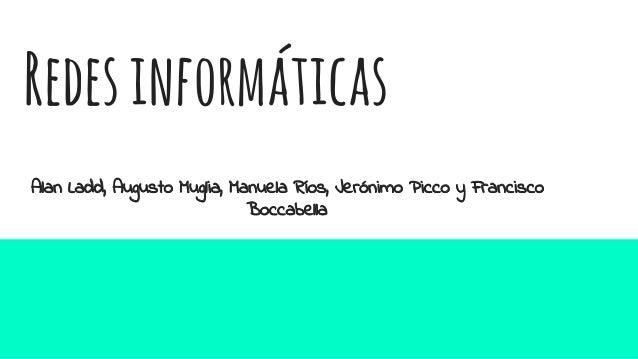 Redesinformáticas Alan Ladd, Augusto Muglia, Manuela Ríos, Jerónimo Picco y Francisco Boccabella