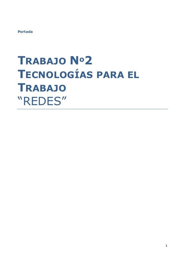 """1 Portada TRABAJO Nº2 TECNOLOGÍAS PARA EL TRABAJO """"REDES"""""""