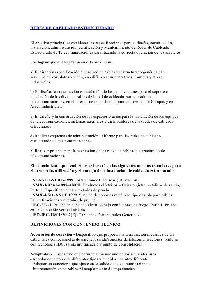 REDES DE CABLEADO ESTRUCTURADO   El objetivo principal es establecer las especificaciones para el diseño, construcción, in...