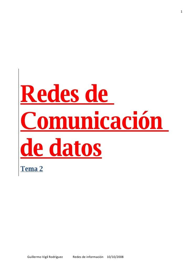 1     Redes de Comunicación de datos Tema 2      Guillermo Vigil Rodríguez   Redes de información 10/10/2008