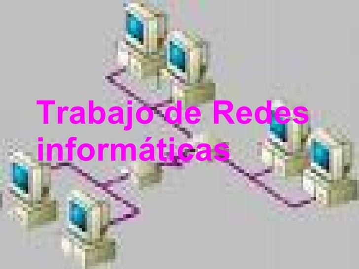 Trabajo de Redes  informáticas