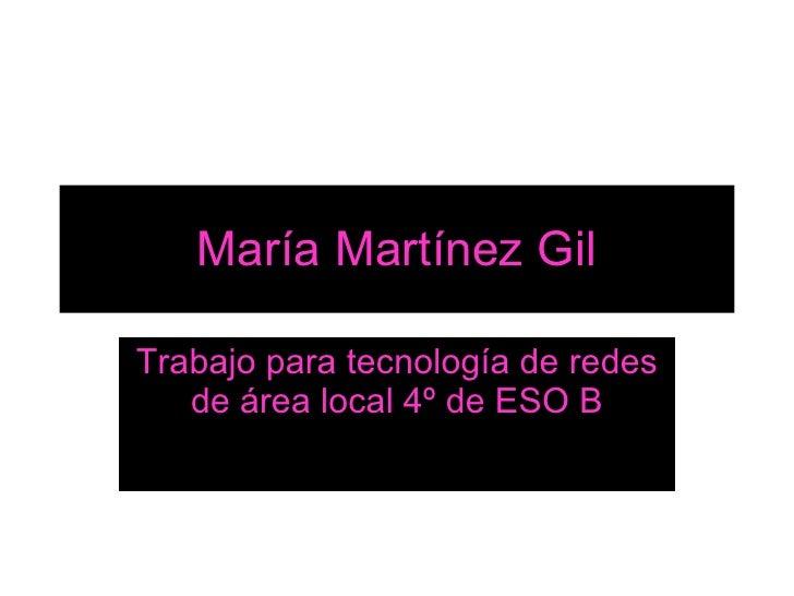 María Martínez Gil Trabajo para tecnología de redes de área local 4º de ESO B