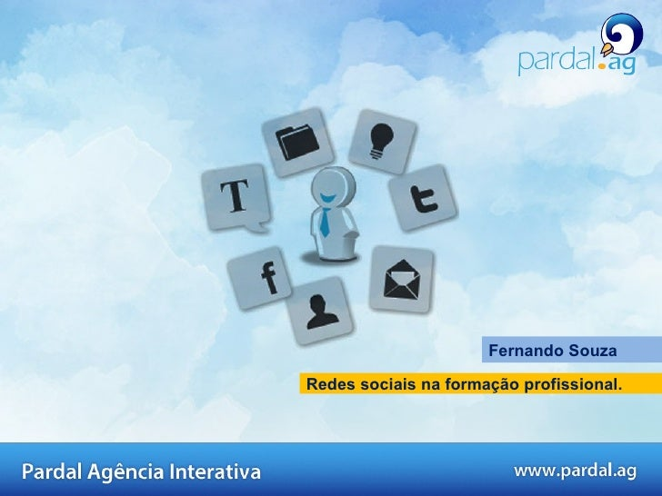 Redes sociais na formação profissional. Fernando Souza