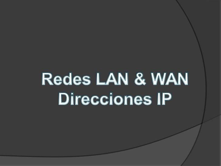Una LAN es una red que conecta losordenadores en un área relativamentepequeña y predeterminada