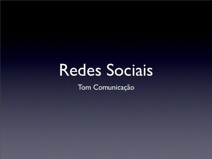 Redes Sociais   Tom Comunicação