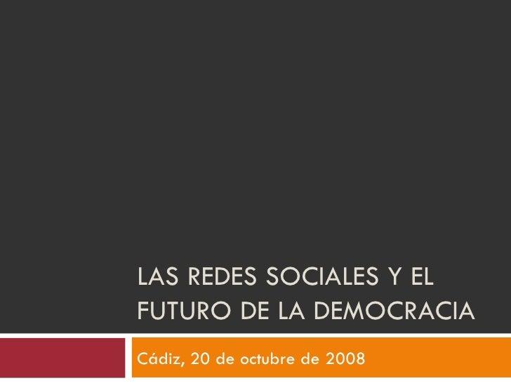 Redes Sociales y el futuro de la democracia