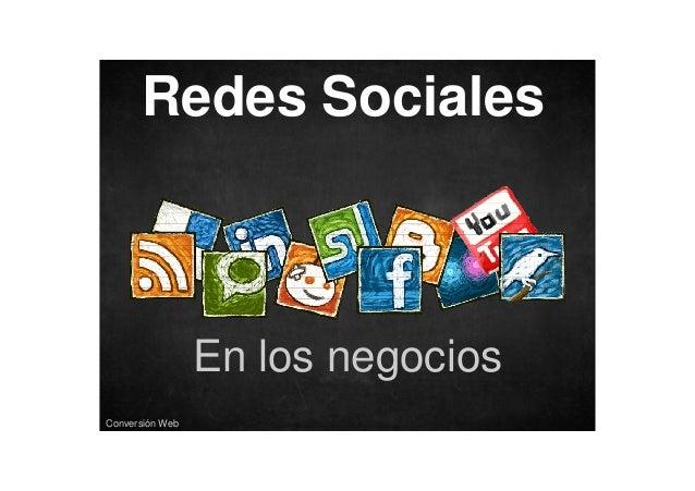 Redes Sociales  En los negocios Conversión Web