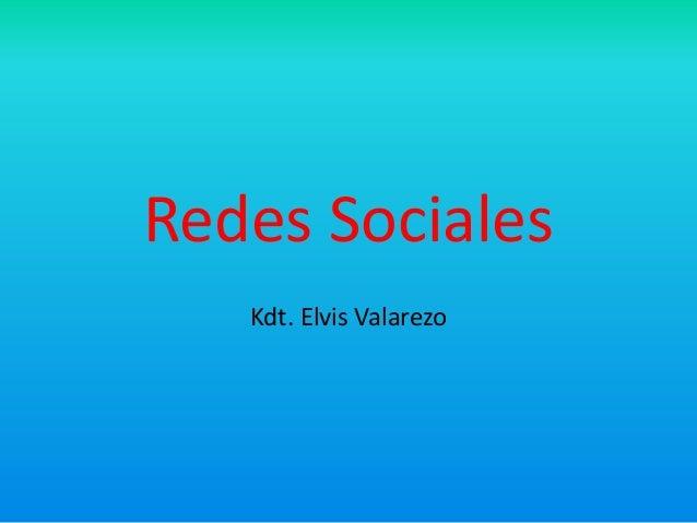 Redes Sociales   Kdt. Elvis Valarezo