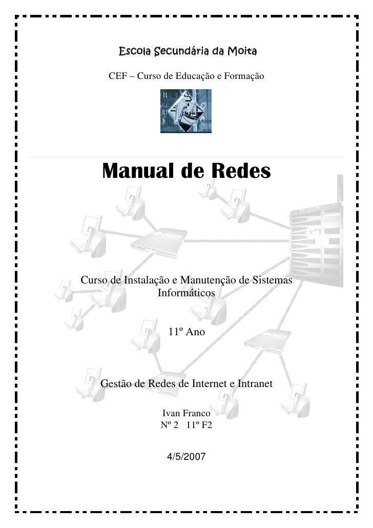 Escola Secundária da Moita       CEF – Curso de Educação e Formação         Manual de Redes    Curso de Instalação e Manut...