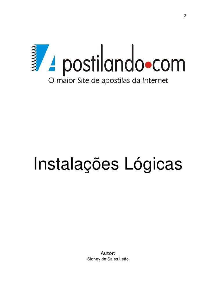0Instalações Lógicas            Autor:      Sidney de Sales Leão