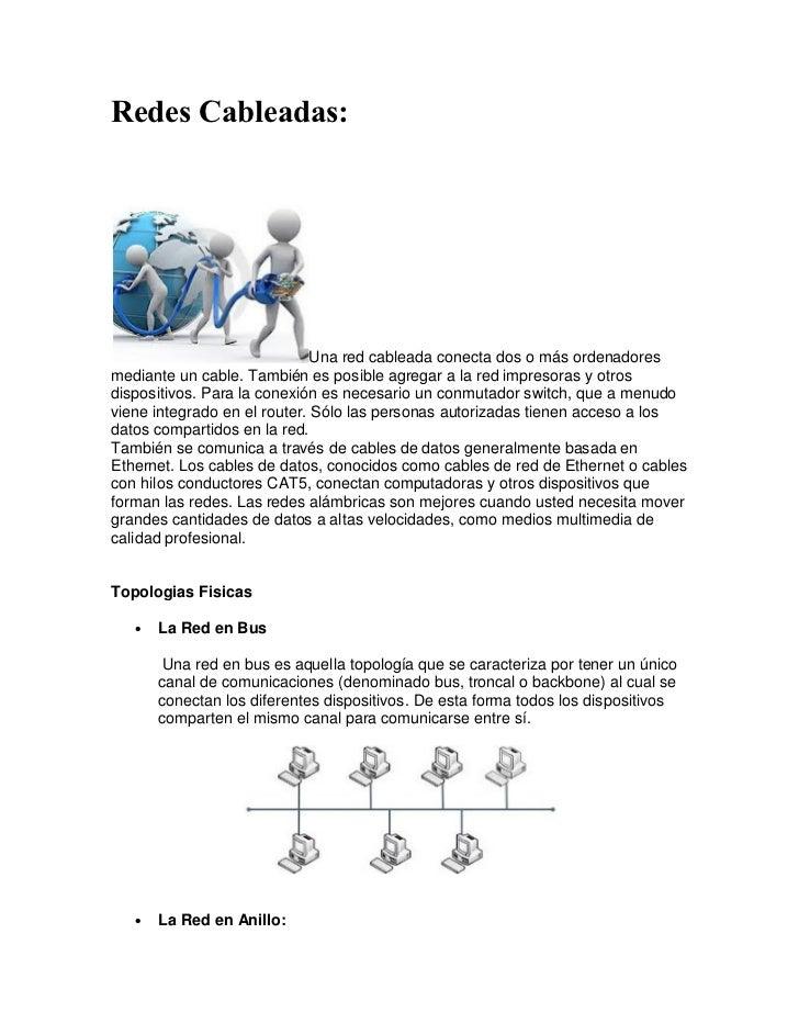 Redes Cableadas:                              Una red cableada conecta dos o más ordenadoresmediante un cable. También es ...
