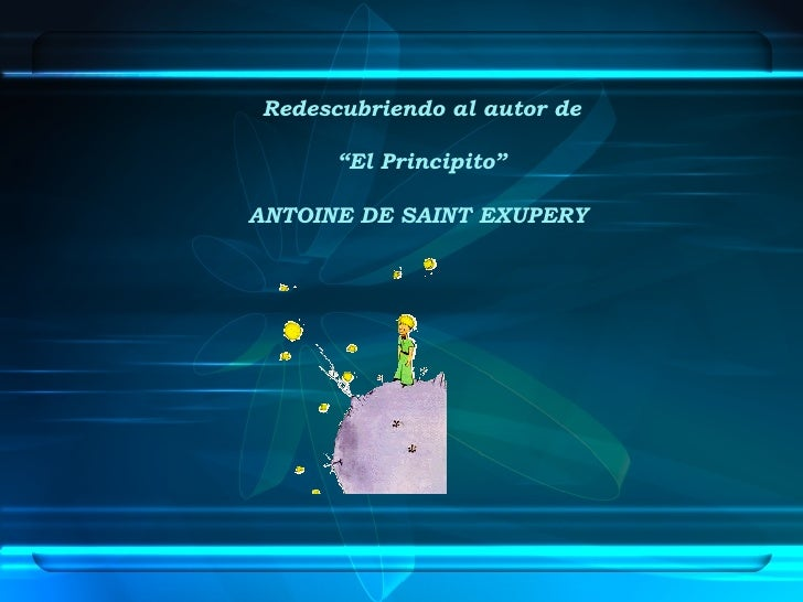 """Redescubriendo al autor de """"El Principito"""" ANTOINE DE SAINT EXUPERY"""