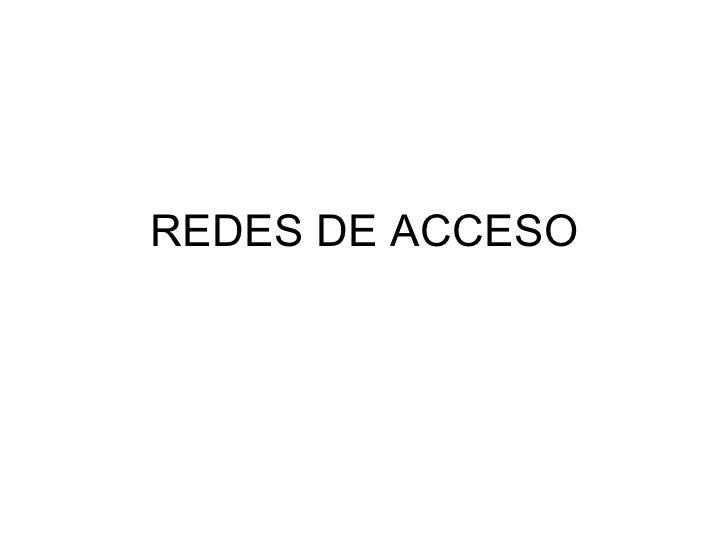 REDES DE ACCESO