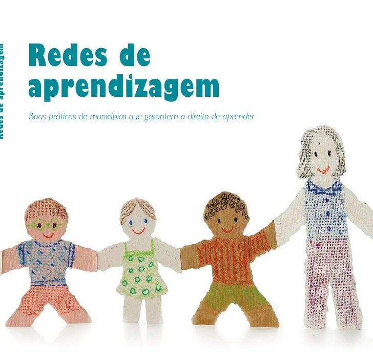 Redes de Redes de aprendizagem                             aprendizagem                         Boas práticas de município...