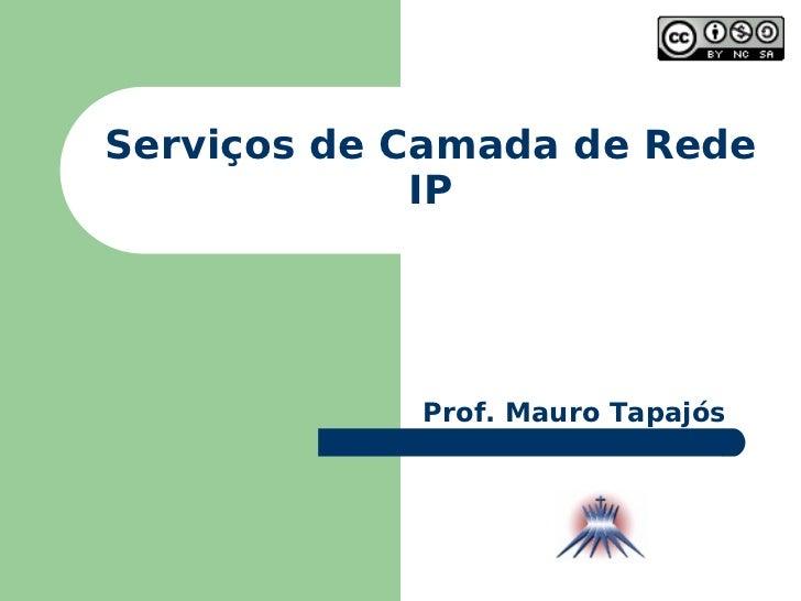 Redes de computadores II - 2.Servicos de Camada de Rede IP