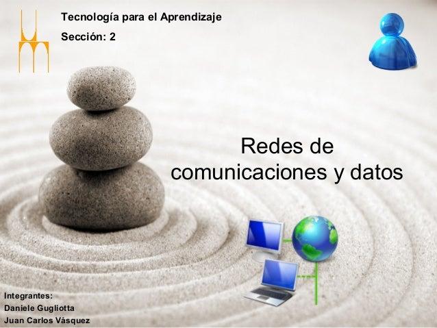 Tecnología para el Aprendizaje            Sección: 2                                      Redes de                        ...
