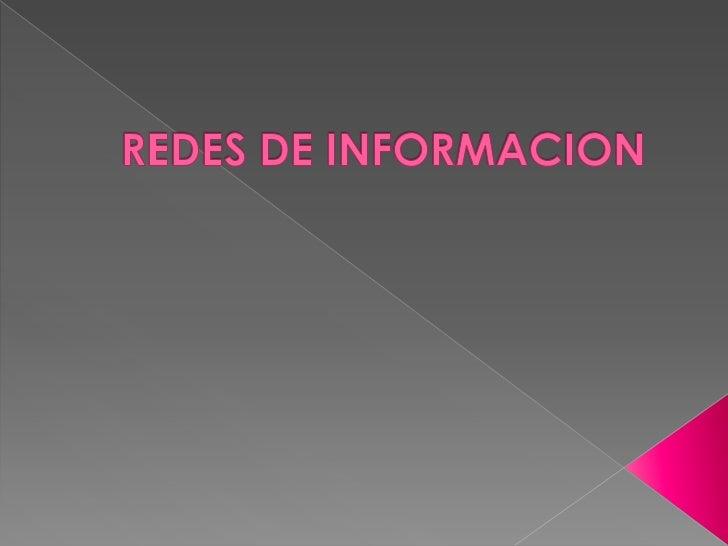REDES DE INFORMACION<br />