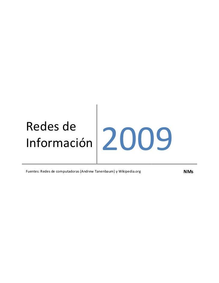 Redes deInformación                               2009Fuentes: Redes de computadoras (Andrew Tanenbaum) y Wikipedia.org   ...