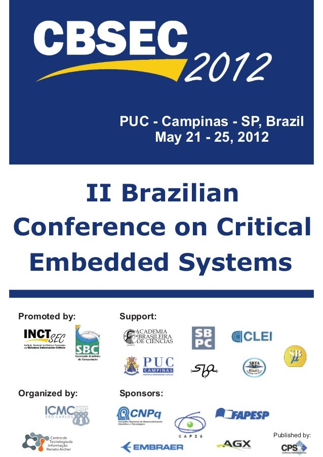 PUC - Campinas - SP, Brazil                    May 21 - 25, 2012     II BrazilianConference on Critical Embedded SystemsPr...