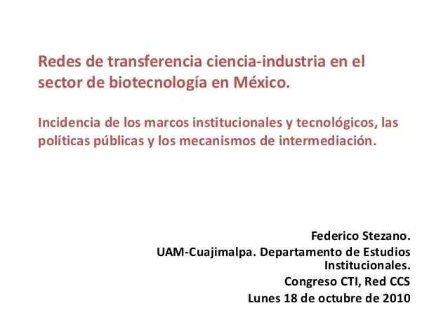 Redes de transferencia ciencia-industria en el sector de biotecnología en México. Incidencia de los marcos institucionales...