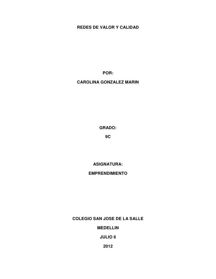 REDES DE VALOR Y CALIDAD           POR: CAROLINA GONZALEZ MARIN          GRADO:            9C        ASIGNATURA:      EMPR...