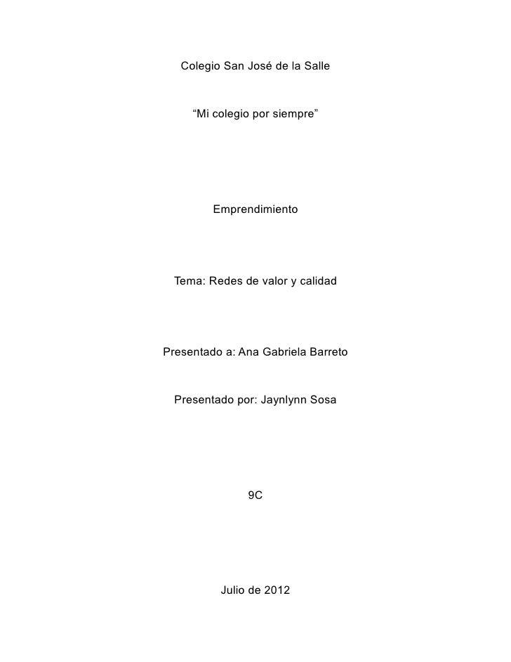 """Colegio San José de la Salle     """"Mi colegio por siempre""""         Emprendimiento  Tema: Redes de valor y calidadPresentado..."""
