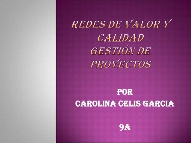 Por Carolina celis garcia 9A