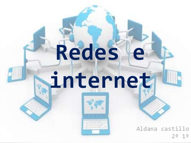 Redes e internet for Internet be and you