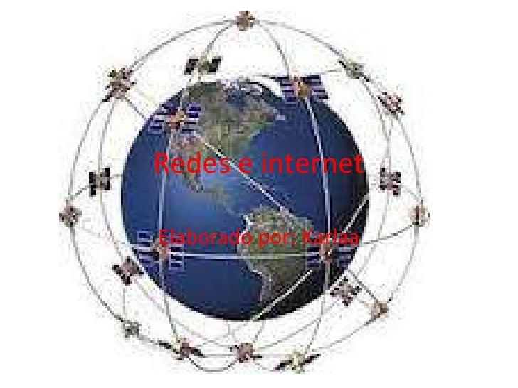 Redes e internetElaborado por: Karlaa