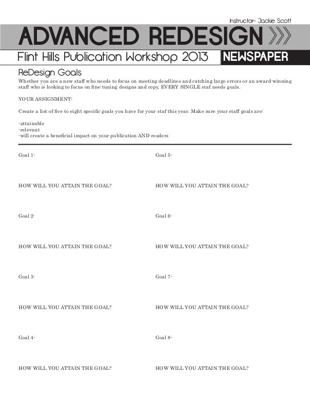 Advanced ReDesign NewspaperFlint Hills Publication Workshop 2013 Instructor- Jackie Scott Whether you are a new staff who ...