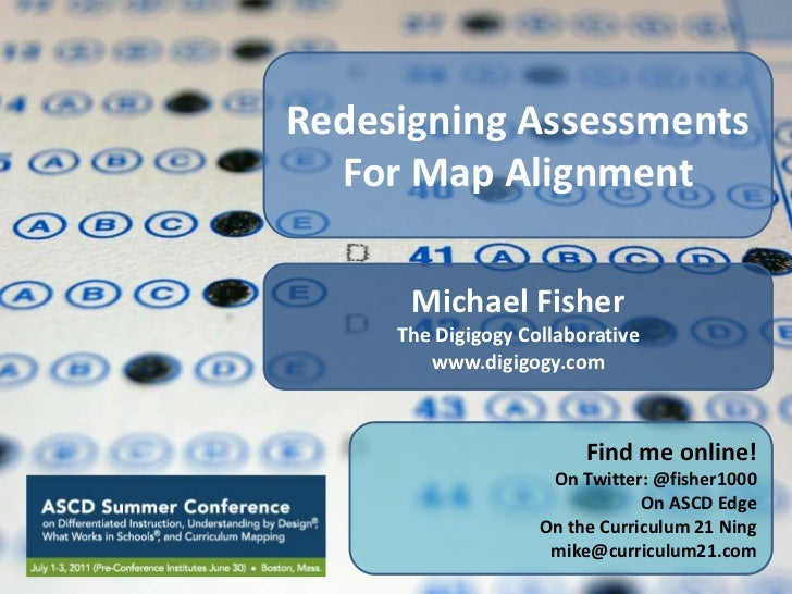 Redesigning Assessments<br />For Map Alignment<br />Michael Fisher<br />The Digigogy Collaborative<br />www.digigogy.com<b...
