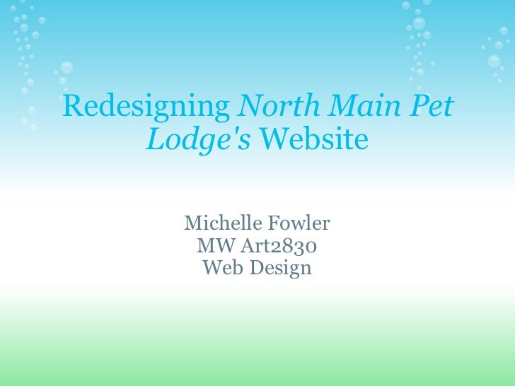 Redesigning  North Main Pet Lodge's  Website Michelle Fowler MW Art2830 Web Design