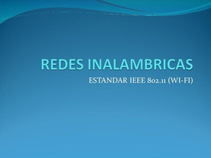 ESTANDAR IEEE 802.11 (WI-FI)