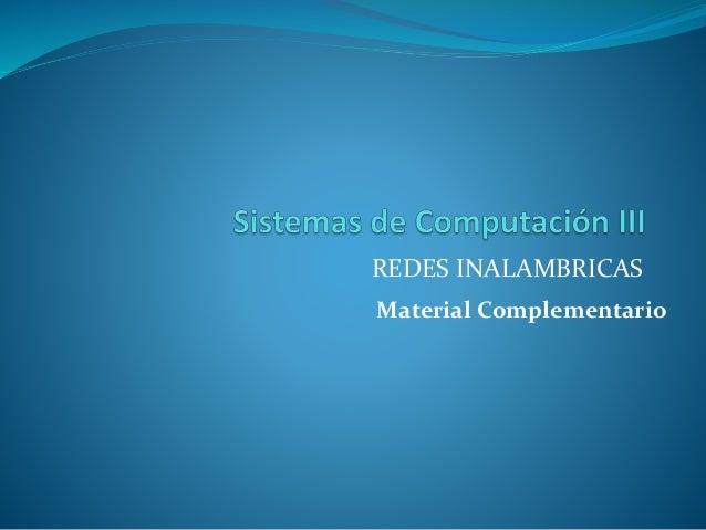 REDES INALAMBRICAS Material Complementario
