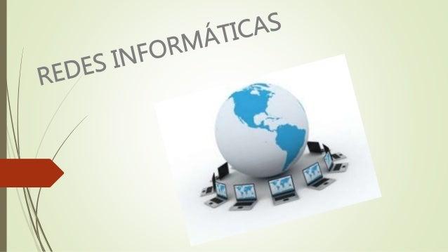 REDES INFORMATICAS Una red de computadoras, también llamada red de ordenadores, red de comunicaciones de datos o red infor...