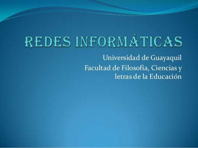 Universidad de GuayaquilFacultad de Filosofía, Ciencias y          letras de la Educación