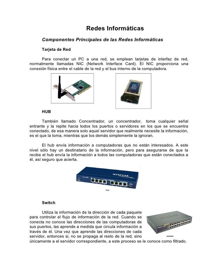 Redes Informáticas       Componentes Principales de las Redes Informáticas        Tarjeta de Red        Para conectar un P...