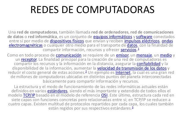 REDES DE COMPUTADORAS Una red de computadoras, también llamada red de ordenadores, red de comunicaciones de datos o red in...