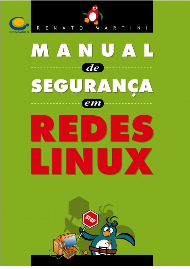 Centro Atlântico Manual de Segurança em Redes Linux APOIOS: