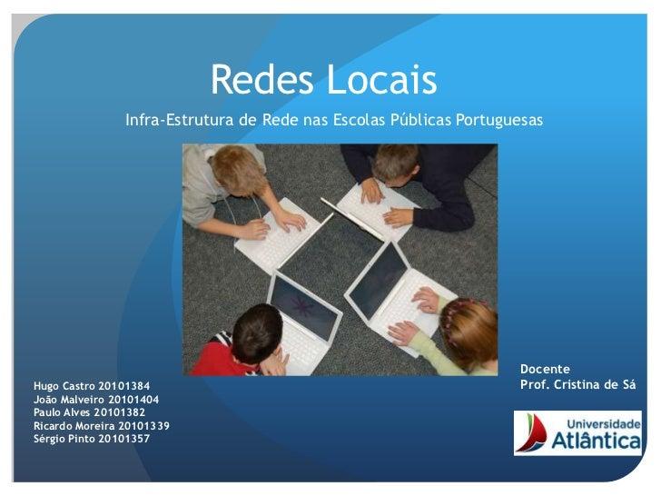 Redes Locais                Infra-Estrutura de Rede nas Escolas Públicas Portuguesas                                      ...