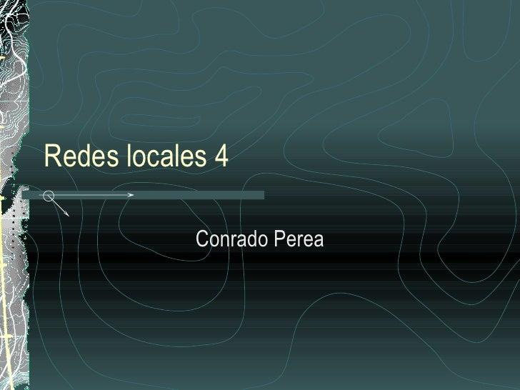 Redes locales 4 Conrado Perea