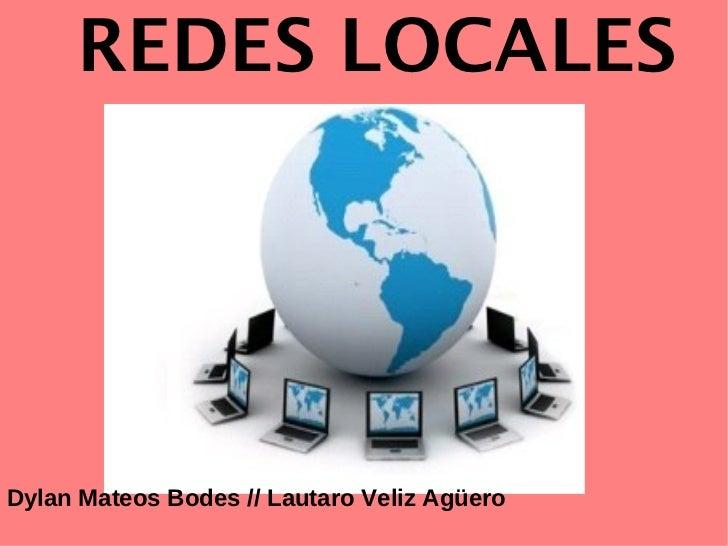 REDES LOCALESDylan Mateos Bodes // Lautaro Veliz Agüero